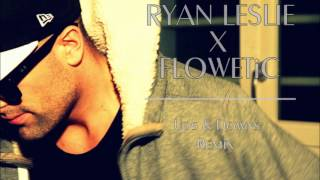 Ryan Leslie X Flow'etic - Ups & Downs (remix)
