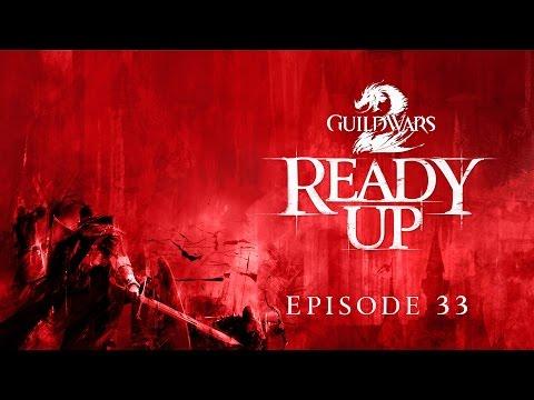 Guild Wars 2 - Ready Up: Episode 33