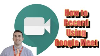 How to Record a <b>Google Meet</b> Session and Record Your Screen ...