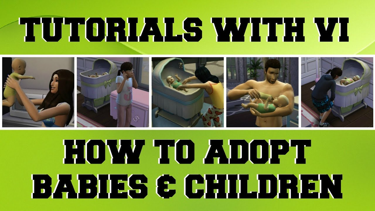 Tutorials With Vi  How To Adopt In The Sims4