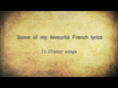 My Favourite French lines in Non/Disney Lyrics