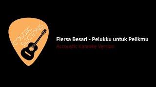 Fiersa Besari - Pelukku Untuk Pelikmu (OST Imperfect) | Akustik Karaoke | Coustic Sections