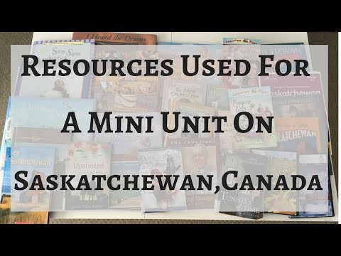Resources Used For A Mini Unit on Saskatchewan
