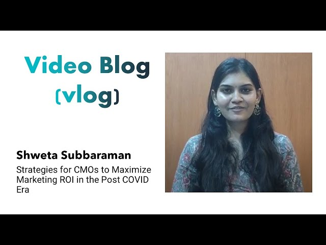 Video Blog (vlog) - Four Strategies for CMOs to Maximize Marketing ROI in the Post COVID Era