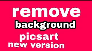 background remove in picsart new update free download new version on android mobile phone (2019)