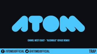 Chanel West Coast Alcoholic DFACE Remix