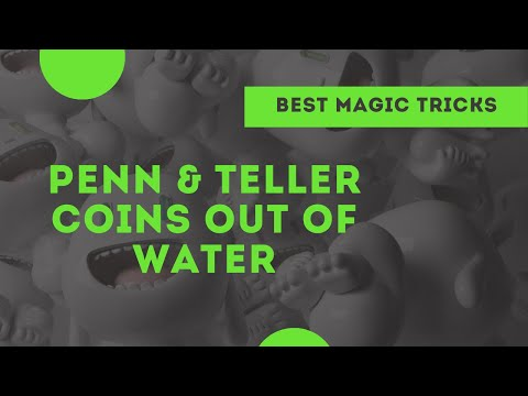 [Magic]  Penn And Teller -- Coins Out Of Water