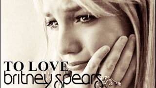To Love (Let Go) - Britney Spears