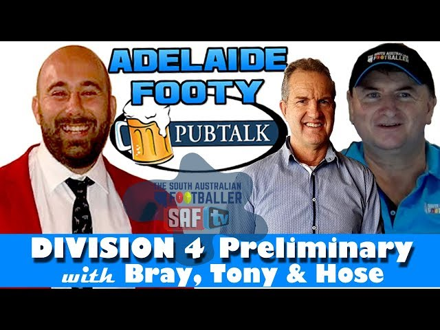 Adelaide Footy PubTalk with Bray, Tony & Hose | Division 4 - Preliminary Final
