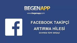 BegenApp Facebook Takipçi Arttırma Hilesi 2017