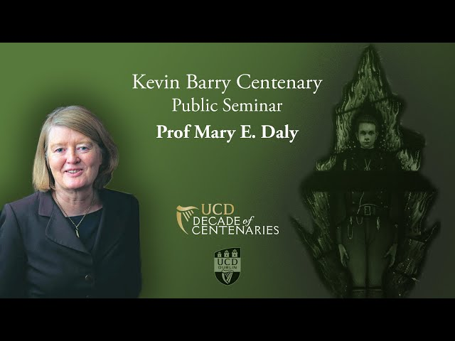 Kevin Barry Centenary Public Seminar | Prof Mary E. Daly
