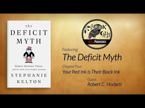 RP Book Club - The Deficit Myth: Ch. 4 Your Red Ink is Their Black Ink