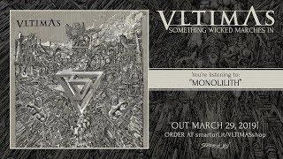 "VLTIMAS - ""Monolilith"" (Official Track Premiere)"