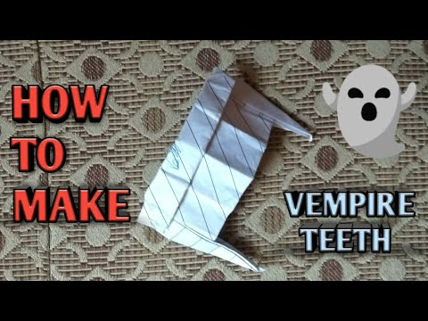How to make vempire teeth with paper at home