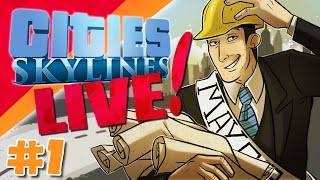 An Afternoon With Sips - Cities: Skylines Live! - Part 1
