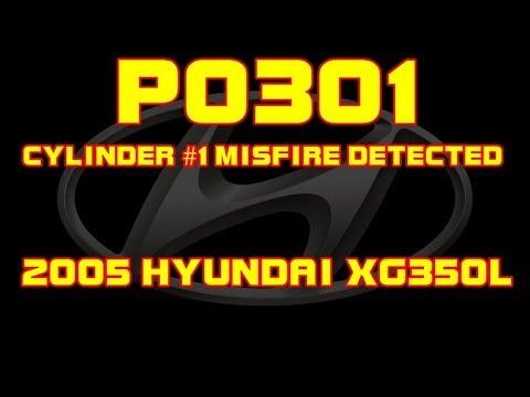 ⭐ 2005 Hyundai XG350L - P0301 - Cylinder 1 Misfire Detected