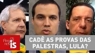 Debate: Cadê as provas das palestras, Lula?
