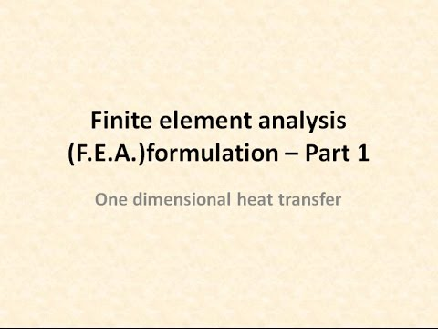 Finite element analysis ( FEA) formulation - One dimensional  heat  transfer