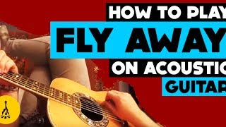 How To Play Fly Away On Acoustic Guitar