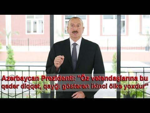 """Azərbaycan Prezidenti: """"Öz vətəndaşlarına bu qədər diqqət, qayğı göstərən ikinci ölkə yoxdur"""""""