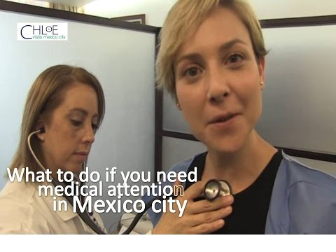 What to do if you need medical attention in Mexico City?