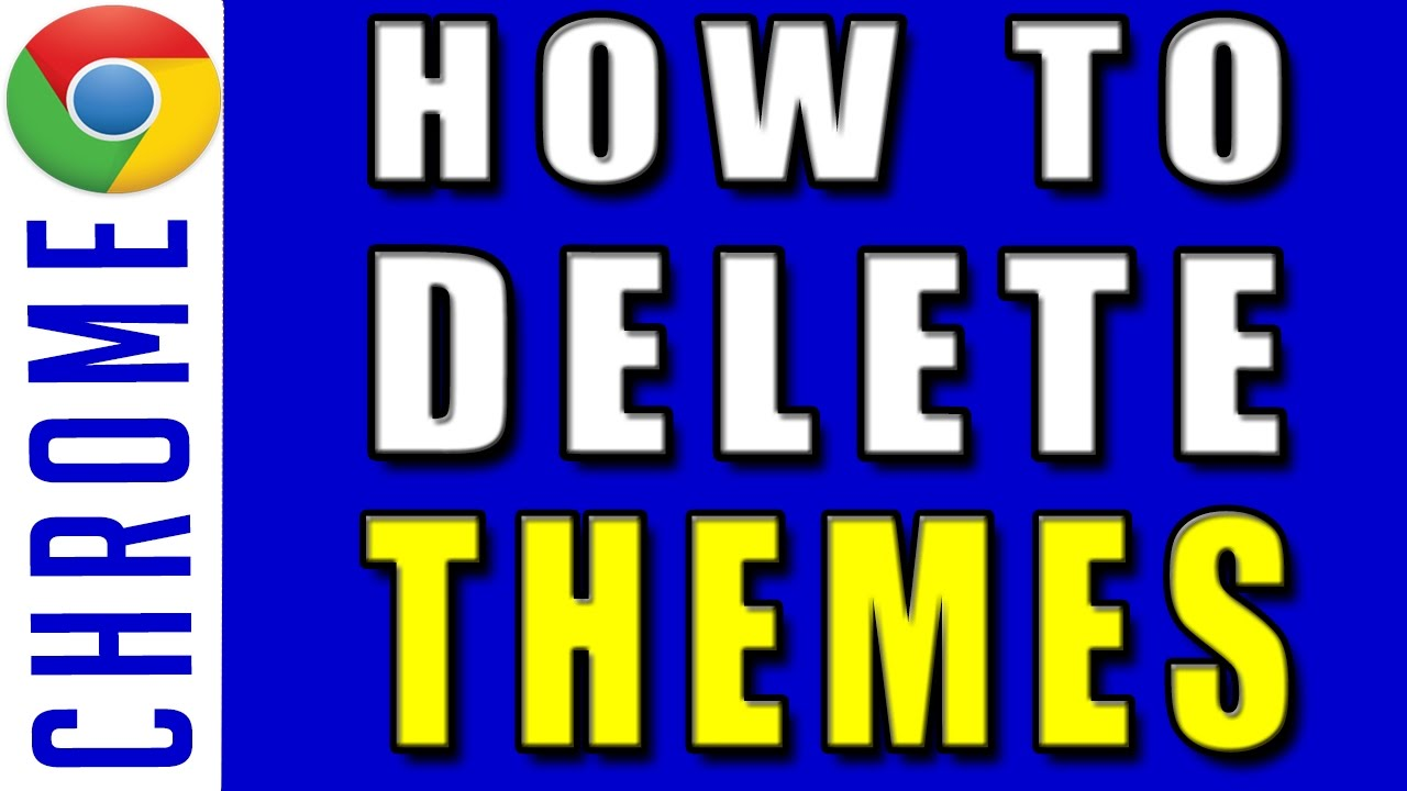 Google themes remove