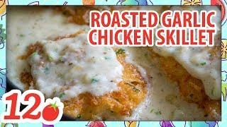 How to Make: Roasted Garlic Chicken Skillet