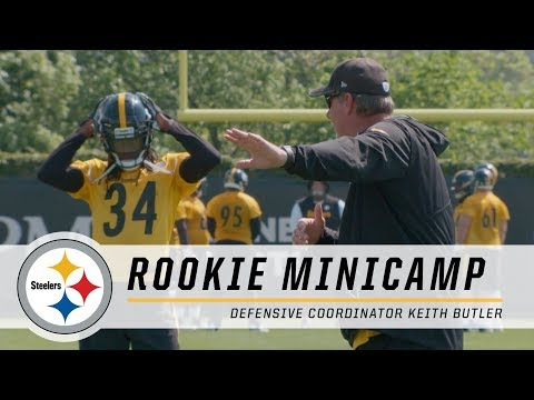 Steelers Defensive Coordinator Keith Butler wants loudmouths on his defense | 2018 Rookie Minicamp