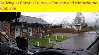 Arriving at Chester Fairoaks Caravan and Motorhome Club Site