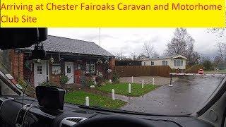 Arriving at Chester Fairoaks Caravan and Motorhome Club Site