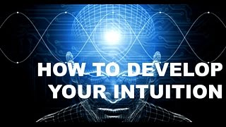 Develop Your Intuition (Consciousness Class)