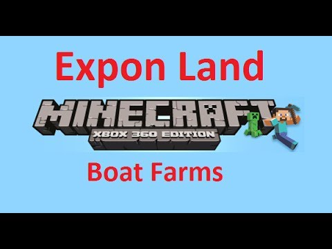 Minecraft Xbox 360 - Expon Land - Boat Farms