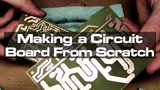 Making a Circuit Board From Scratch