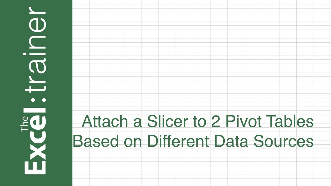 Excel - Attach a Slicer to 2 Pivot Tables Based on Different Data Sources