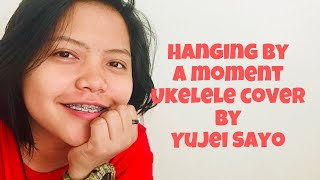 Hanging by a moment ukelele cover Yujei Sayo
