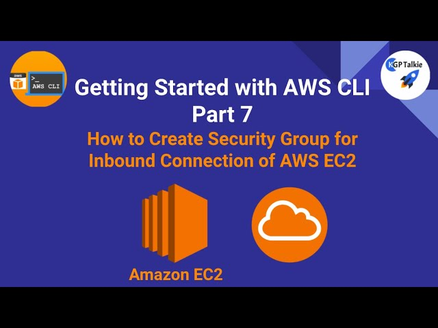 How to Create Security Group for Inbound Connection of AWS EC2 with AWS CLI