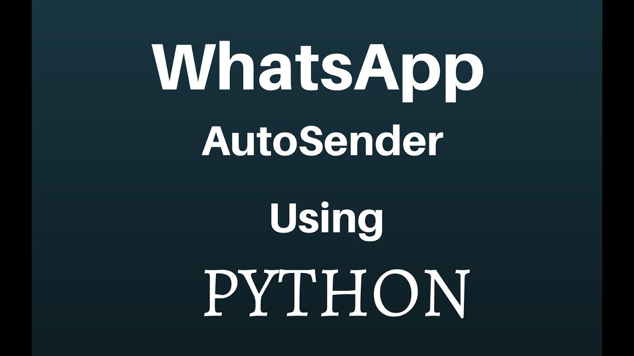 whatsapp with python    autosender message