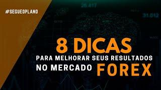 8 dicas para melhorar seus resultados no mercado Forex - Diário Fx Online