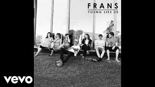 Frans - Young Like Us (Audio)