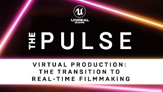 Virtual Production: The Transition to Real-Time Filmmaking | The Pulse | Unreal Engine