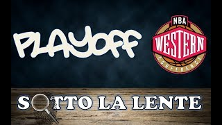 Sotto la lente - Playoff Western Conference