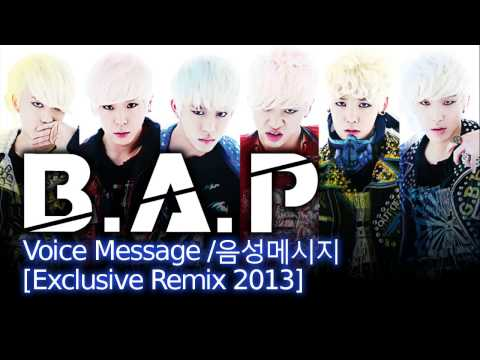 B.A.P - Voice Message /음성메시지 [Exclusive Remix 2013]