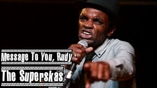 """""""A Message To You, Rudy"""" - The Superskas"""