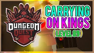 CARRYING PEOPLE ON KINGS | Dungeon Quest - Roblox LiveStream (Grinding Kings Castle) [level 89]
