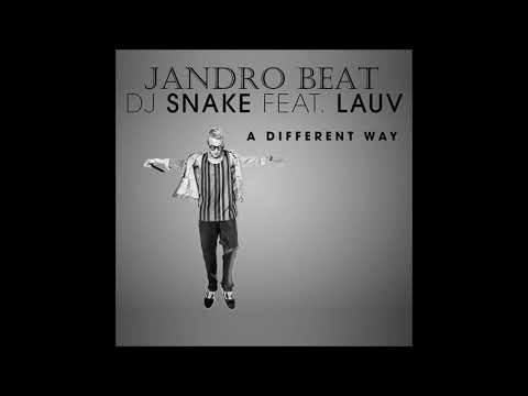 DJ Snake - A Different Way ft. Lauv ( DJ Jandro Beat Extended Mix )