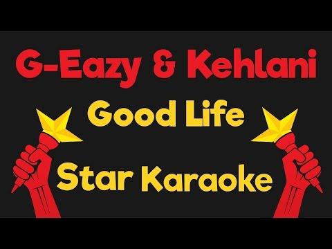 G Eazy & Kehlani - Good Life (Karaoke Instrumental)