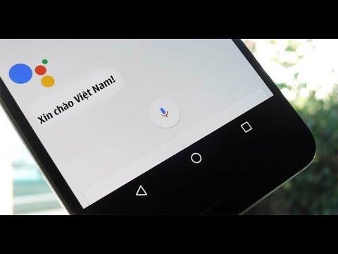 Google Assistant Tiếng Việt có gì mà hot vậy? Hướng dẫn kích hoạt Google Assistant Tiếng Việt