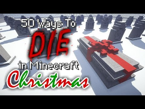 50 Ways to Expire in Minecraft - Christmas Edition