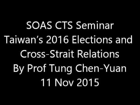 Taiwan's 2016 Elections and Cross-Strait Relations, SOAS University of London