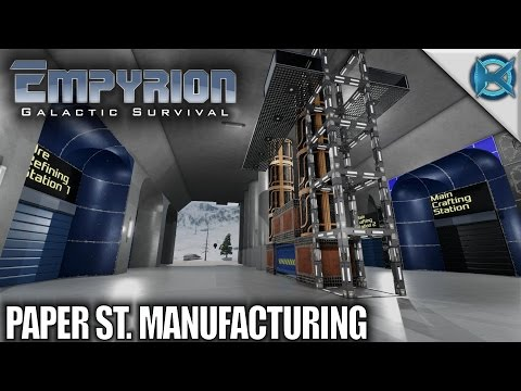 Empyrion Galactic Survival   Paper St. Manufacturing   Let's Play Empyrion Gameplay   S05E22